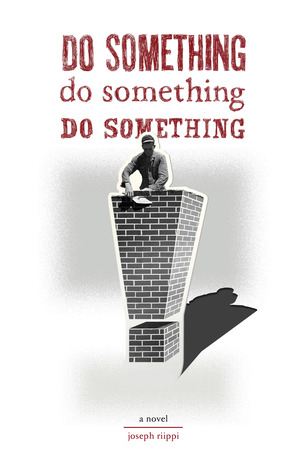 Do Something! Do Something! Do Something!