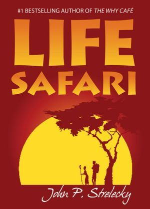 Life Safari by John P. Strelecky