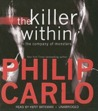The Killer Within: In the Company of Monsters. by Philip Carlo