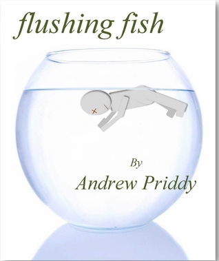 Flushing Fish by Andrew Priddy