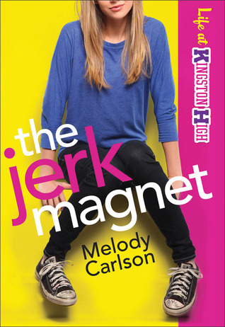 The Jerk Magnet (Life at Kingston High, #1)