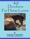 40 Devotions For Horse Lovers by Pauline Creeden