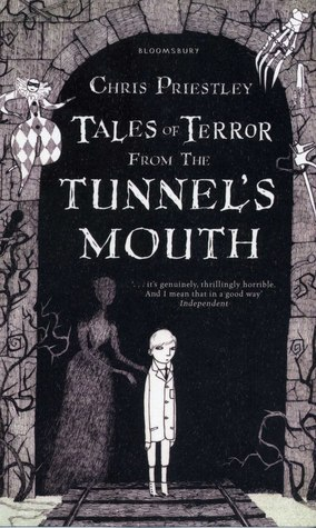 Tales Of Terror From The Tunnel's Mouth by Chris Priestley
