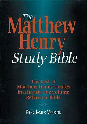 The Matthew Henry Study Bible: The best of Matthew Henry's notes in a handy one volume Reference Bible –King James Version