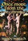 Once More, From the Beginning by Wendy Bertsch