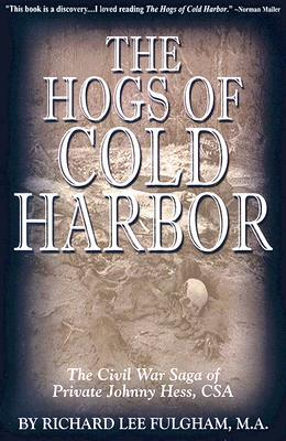 The Hogs of Cold Harbor by Richard Lee Fulgham