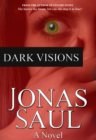 Dark Visions by Jonas Saul