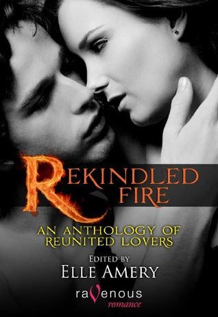 Rekindled Fire: An Anthology of Reunited Lovers  (Werekind #3.5)