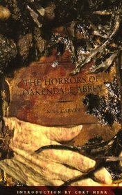 The Horrors of Oakendale Abbey by Carver
