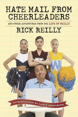 Sports Illustrated: Hate Mail from Cheerleaders and Other Adventures from the Life of Reilly