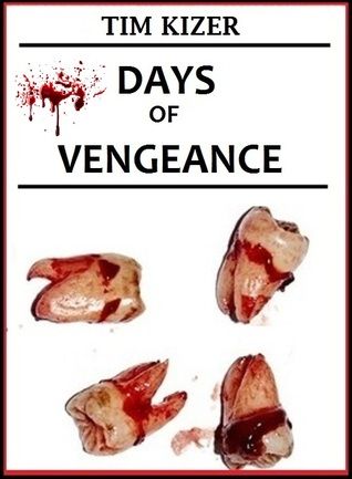 Days of Vengeance by Tim Kizer