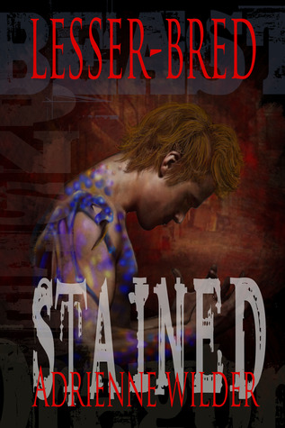 Stained by Adrienne Wilder
