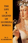 The Life & Legend Of Lucrezia Borgia