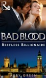 The Restless Billionaire (Bad Blood #3)