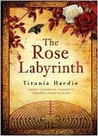 The Rose Labyrinth by Titania Hardie