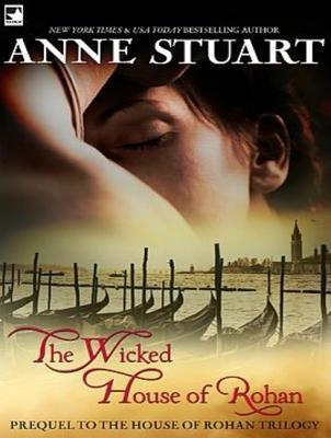 The Wicked House of Rohan by Anne Stuart