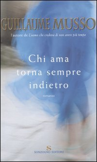 Chi ama torna sempre indietro by Guillaume Musso