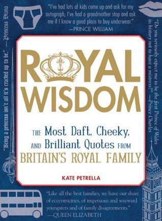 Royal Wisdom by Kate Petrella