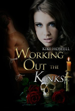 Working Out the Kinks by Kiki Howell