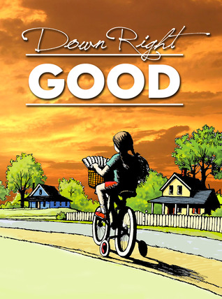 Down Right Good by Karen Kelly Boyce