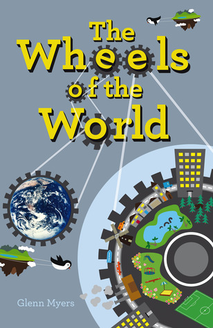 The Wheels of the World by Glenn Myers