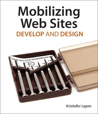 Mobilizing Web Sites by Kristofer Layon