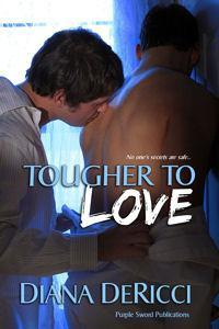 Tougher To Love by Diana DeRicci