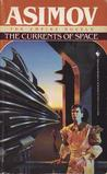 The Currents of Space (Galactic Empire, #1)