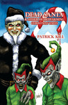 Dead Santa: And Other Heartwarming Christmas Tales