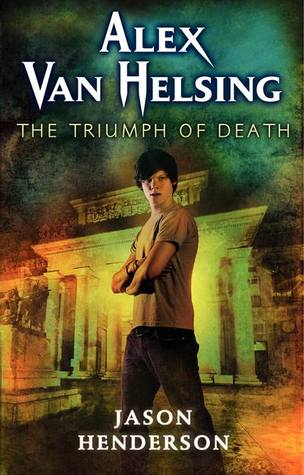 The Triumph of Death (Alex Van Helsing, #3)