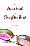 The Jesus Fish and Slaughter Bird