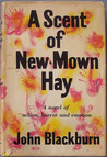 A Scent of New-Mown Hay by John Blackburn