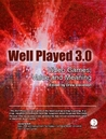 Well Played 3.0: Video Games, Value and Meaning (Well Played Series, #3)