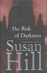 The Risk of Darkness (Simon Serrailler, #3)