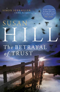 The Betrayal of Trust (Simon Serrailler, #6)