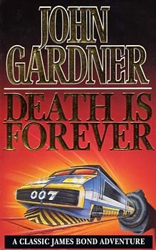 Death Is Forever by John          Gardner
