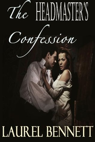 Confessions of a Naughty Headmaster by Laurel Bennett