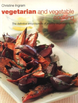 Vegetarian and Vegetable Cooking
