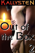 Out of the Box 2 by Kallysten