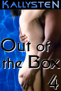 Out of the Box 4 by Kallysten