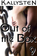 Out of the Box 9 by Kallysten