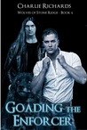 Goading the Enforcer (Wolves of Stone Ridge, #6)