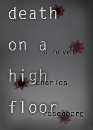 Death On a High Floor by Charles  Rosenberg