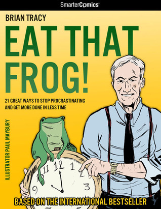 Eat That Frog! from SmarterComics by Brian Tracy
