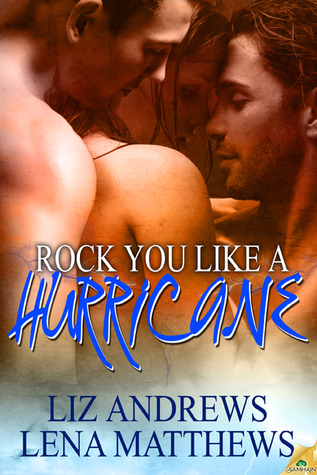 Rock You Like A Hurricane by Liz Andrews