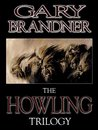 The Howling Trilogy by Gary Brandner