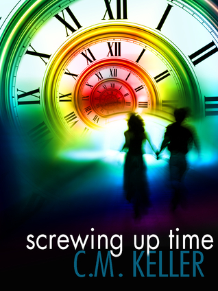 Screwing Up Time by C.M. Keller