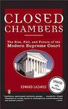 Closed Chambers: The Rise, Fall, and Future of the Modern Supreme Court