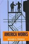 America Works: Thoughts on an Exceptional U.S. Labor Market: Thoughts on an Exceptional U.S. Labor Market