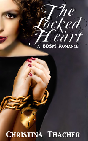 The Locked Heart by Christina Thacher